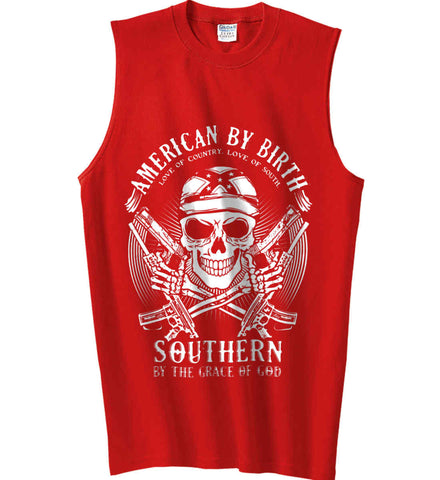 American By Birth. Southern By the Grace of God. Love of Country Love of South. White Print. Gildan Men's Ultra Cotton Sleeveless T-Shirt.