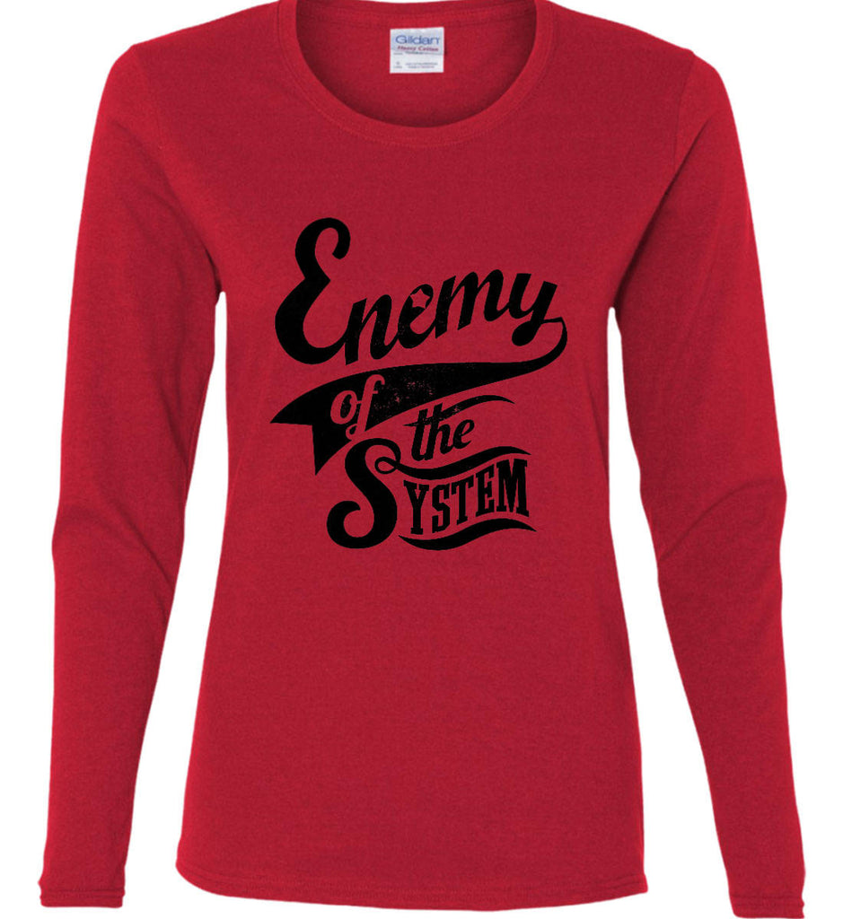 Enemy of The System. Women's: Gildan Ladies Cotton Long Sleeve Shirt.-8
