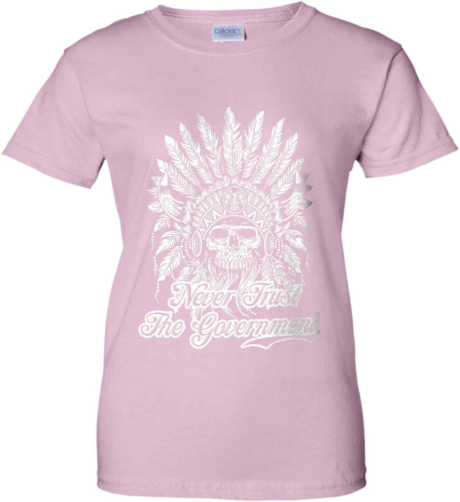 Never Trust the Government. Indian Skull. White Print. Women's: Gildan Ladies' 100% Cotton T-Shirt.-11
