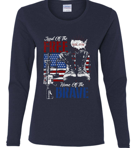 Land Of The Free. Home Of The Brave. 1776. Women's: Gildan Ladies Cotton Long Sleeve Shirt.