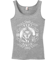 Hunt or be Hunted. Women's: Anvil Ladies' 100% Ringspun Cotton Tank Top.