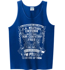 7% of Americans Have Worn a Military Uniform. I am proud to be one of them. White Print. Gildan 100% Cotton Tank Top.