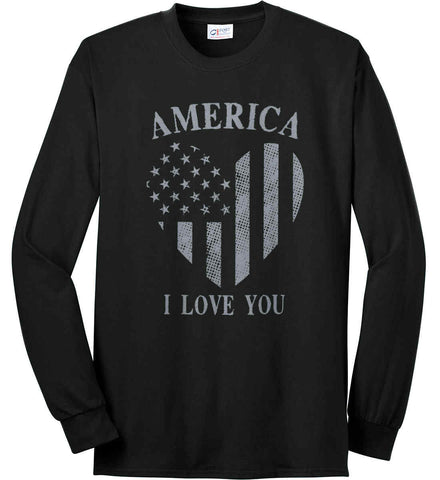 America I Love You Port & Co. Long Sleeve Shirt. Made in the USA..