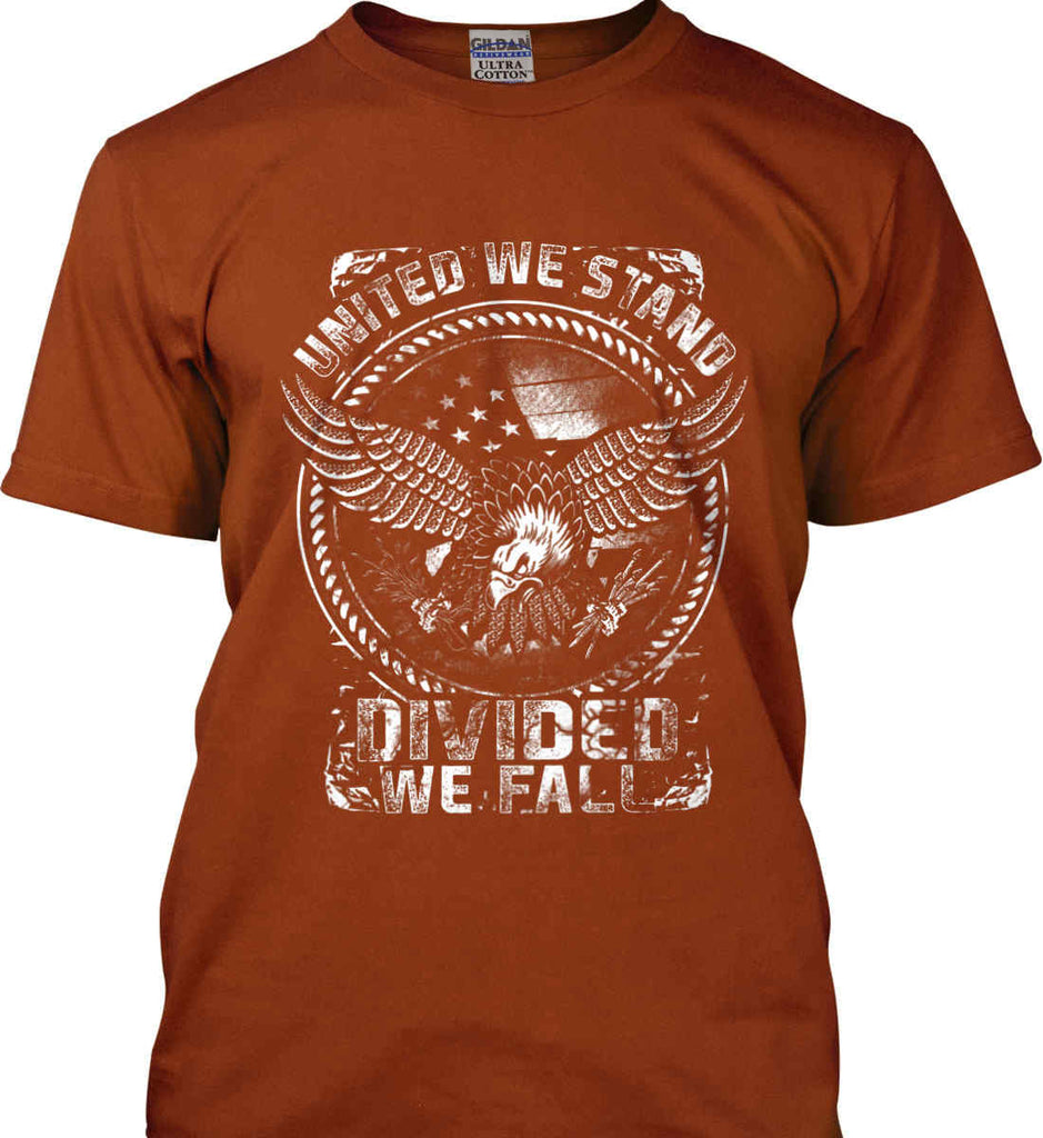 United We Stand. Divided We Fall. White Print. Gildan Ultra Cotton T-Shirt.-12