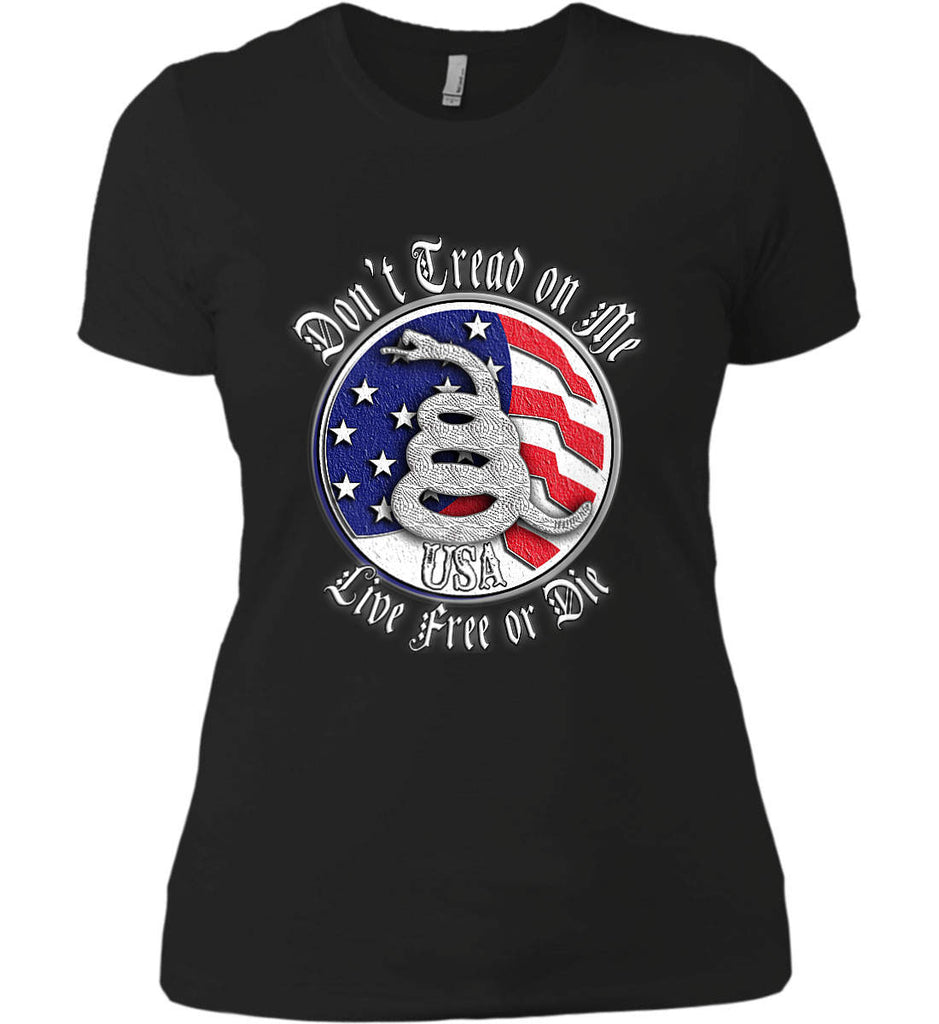 Don't Tread on Me: Red, White and Blue. Live Free or Die. Women's: Next Level Ladies' Boyfriend (Girly) T-Shirt.-1