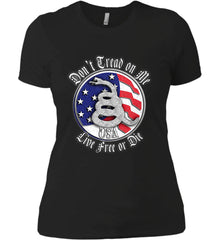 Don't Tread on Me: Red, White and Blue. Live Free or Die. Women's: Next Level Ladies' Boyfriend (Girly) T-Shirt.