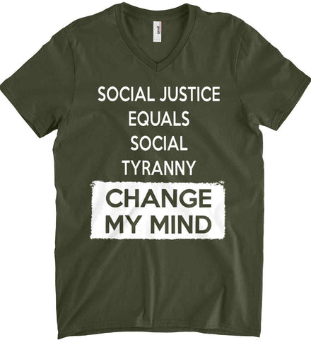 Social Justice Equals Social Tyranny - Change My Mind. Anvil Men's Printed V-Neck T-Shirt.