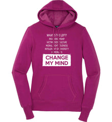 What Is The Left? Pro-Censorship, Victimhood Culture, Moral Righteousness, Intolerant of Diversity, Humorless - Change My Mind. Women's: Sport-Tek Ladies Pullover Hooded Sweatshirt.