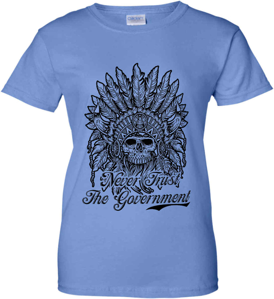 Skeleton Indian. Never Trust the Government. Women's: Gildan Ladies' 100% Cotton T-Shirt.-6