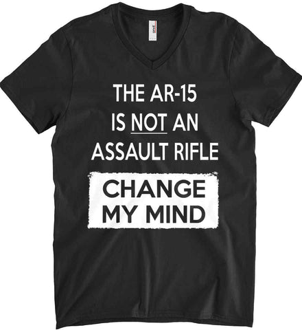 The AR-15 is Not An Assault Rifle - Change My Mind. Anvil Men's Printed V-Neck T-Shirt.