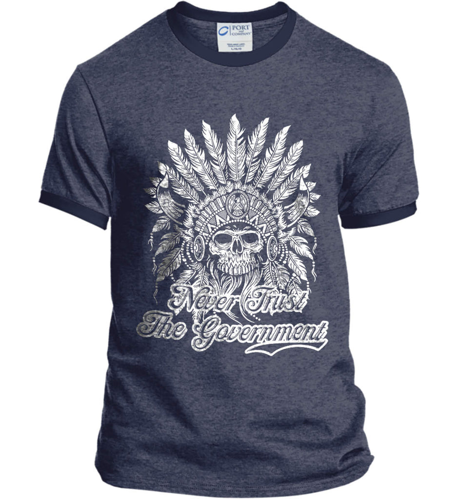 Never Trust the Government. Indian Skull. White Print. Port and Company Ringer Tee.-5