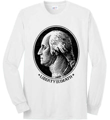 George Washington Liberty or Death. Black Print Port & Co. Long Sleeve Shirt. Made in the USA..