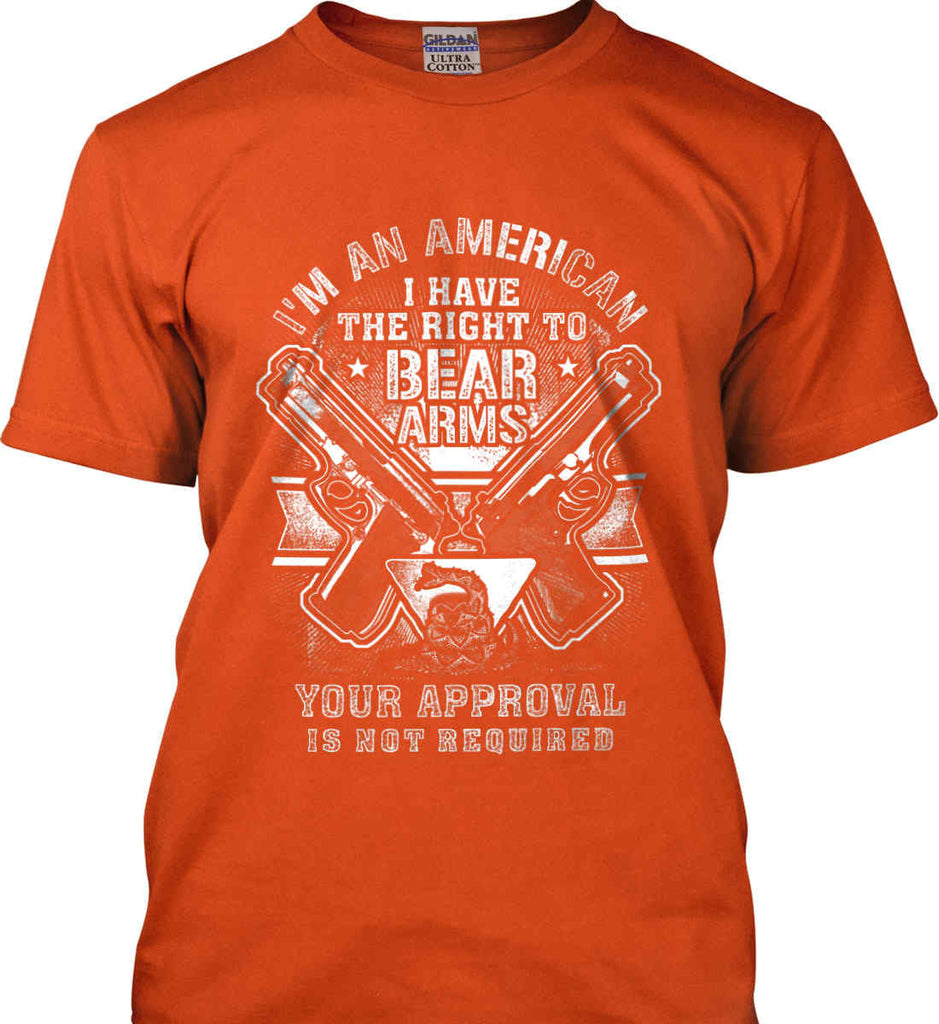 I'm An American. I Have The Right To Bear Arms. White Print. Gildan Ultra Cotton T-Shirt.-5