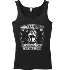 Country Girls Don't Retreat.They Reload. Women's: Anvil Ladies' 100% Ringspun Cotton Tank Top.