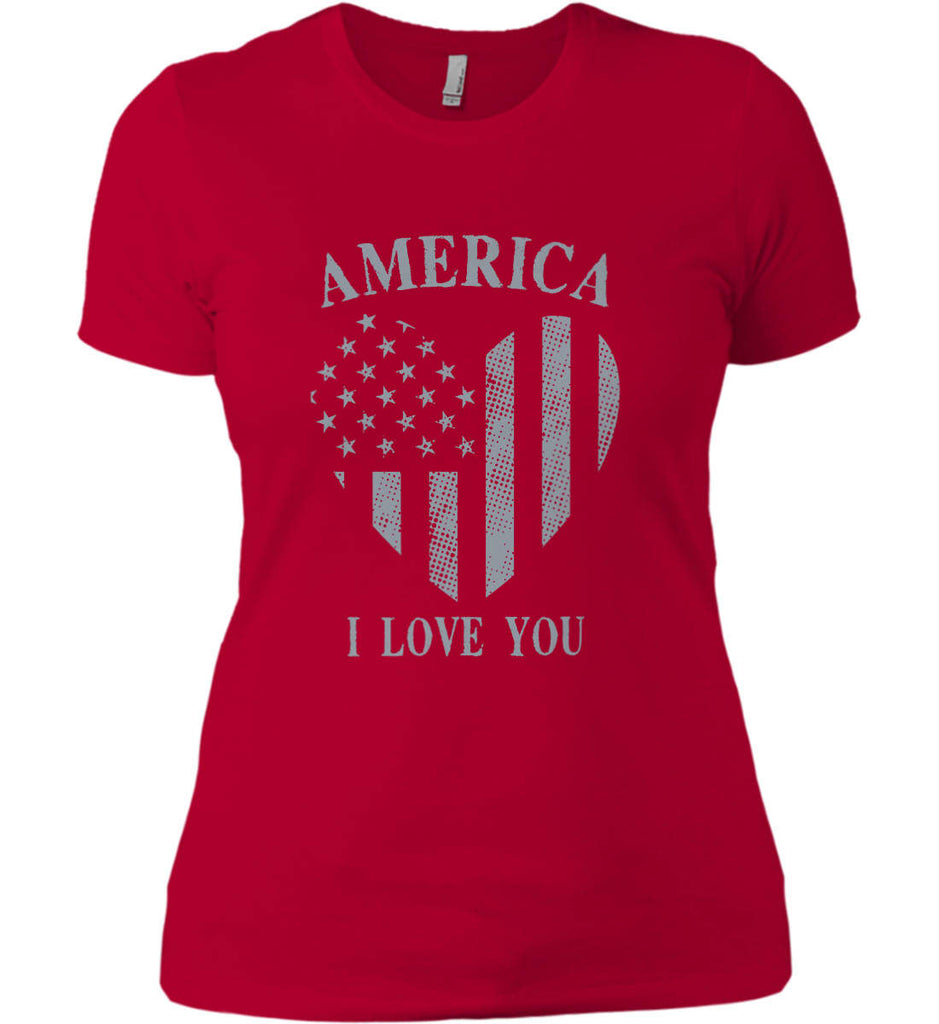America I Love You Women's: Next Level Ladies' Boyfriend (Girly) T-Shirt.-7