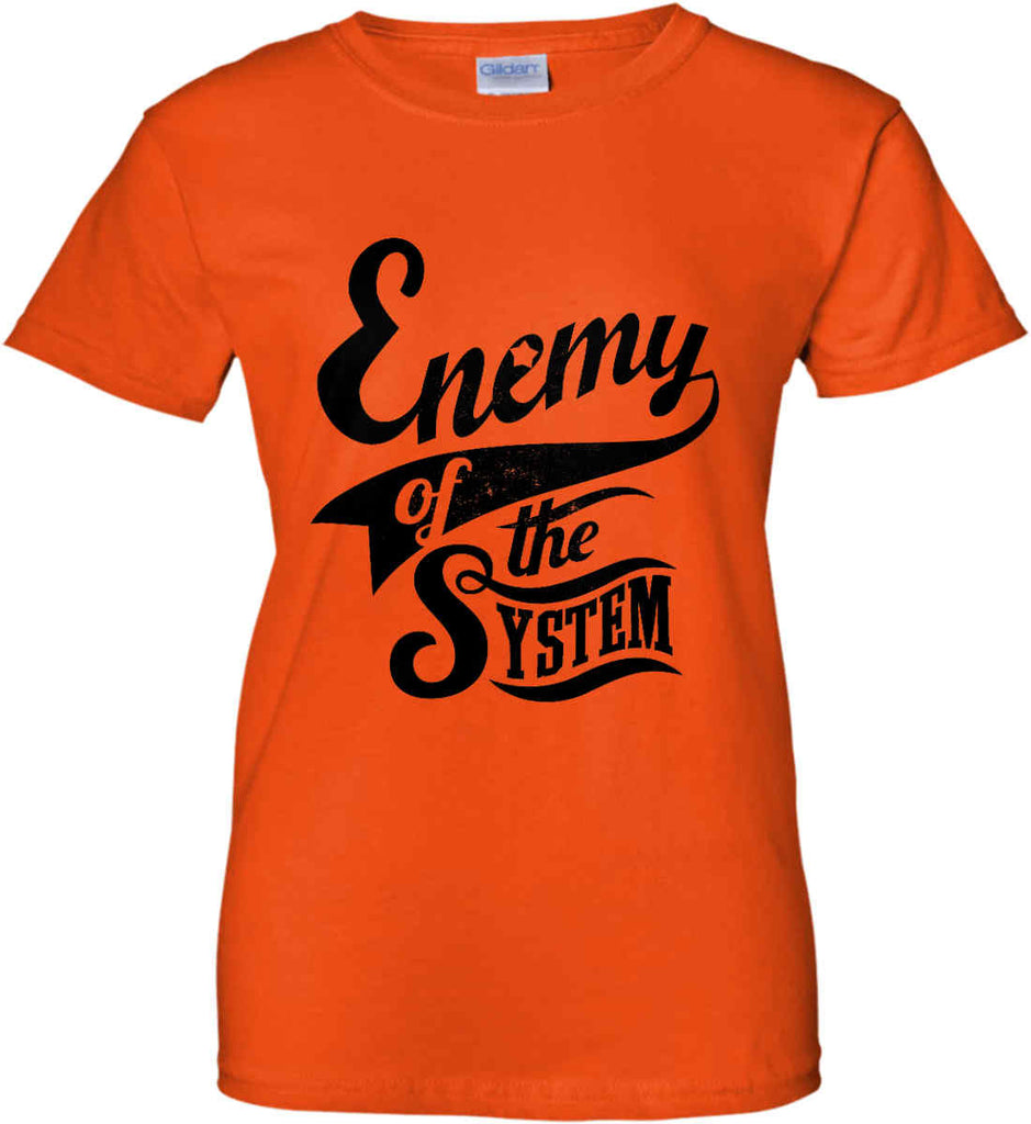 Enemy of The System. Women's: Gildan Ladies' 100% Cotton T-Shirt.-10
