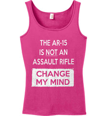The AR-15 is Not An Assault Rifle - Change My Mind. Women's: Anvil Ladies' 100% Ringspun Cotton Tank Top.