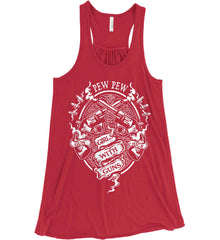 Pew Pew. Girls with Guns. Gun Chick. Women's: Bella + Canvas Flowy Racerback Tank.
