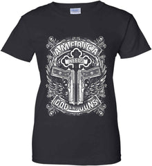 America Needs God and Guns. White Print. Women's: Gildan Ladies' 100% Cotton T-Shirt.