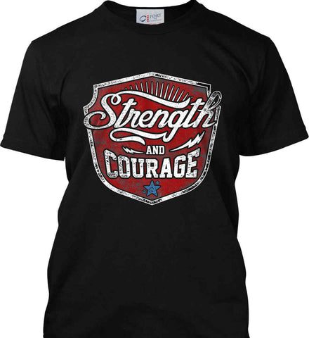 Strength and Courage. Inspiring Shirt. Port & Co. Made in the USA T-Shirt.
