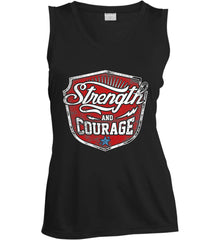 Strength and Courage. Inspiring Shirt. Women's: Sport-Tek Ladies' Sleeveless Moisture Absorbing V-Neck.