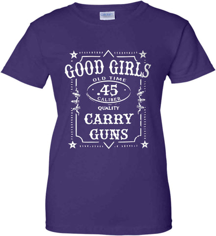 Good Girls. Carry Guns. 45 Caliber. Women's: Gildan Ladies' 100% Cotton T-Shirt.
