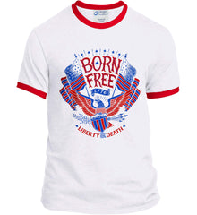 Born Free 1776. Liberty or Death. Port and Company Ringer Tee.