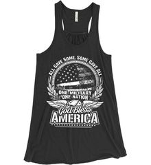 All Gave Some, Some Gave All. God Bless America. White Print. Women's: Bella + Canvas Flowy Racerback Tank.
