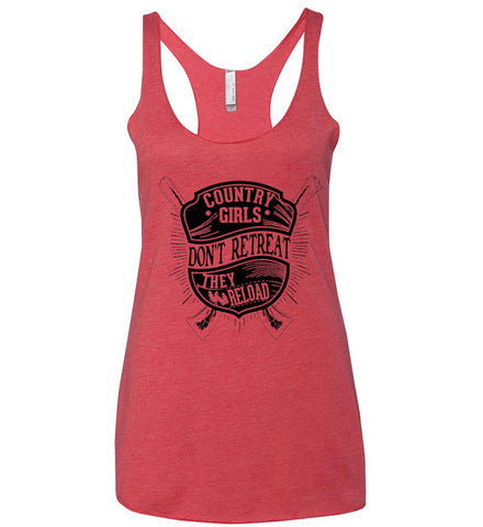 Country Girls Don't Retreat. They Reload. Women's Second Amendment. Black Print. Women's: Next Level Ladies Ideal Racerback Tank.