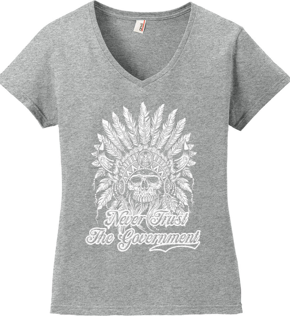 Never Trust the Government. Indian Skull. White Print. Women's: Anvil Ladies' V-Neck T-Shirt.-3