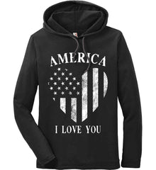 America I Love You White Print. Anvil Long Sleeve T-Shirt Hoodie.