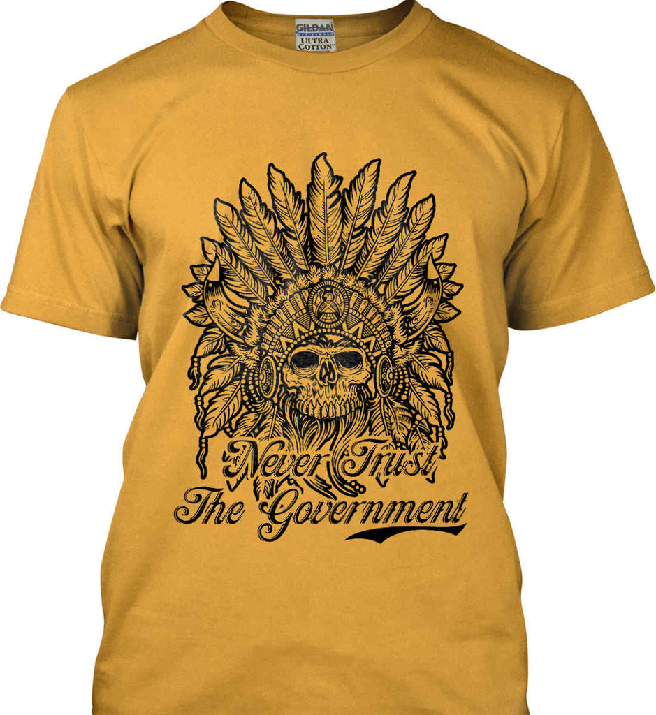 Skeleton Indian. Never Trust the Government. Gildan Ultra Cotton T-Shirt.-2