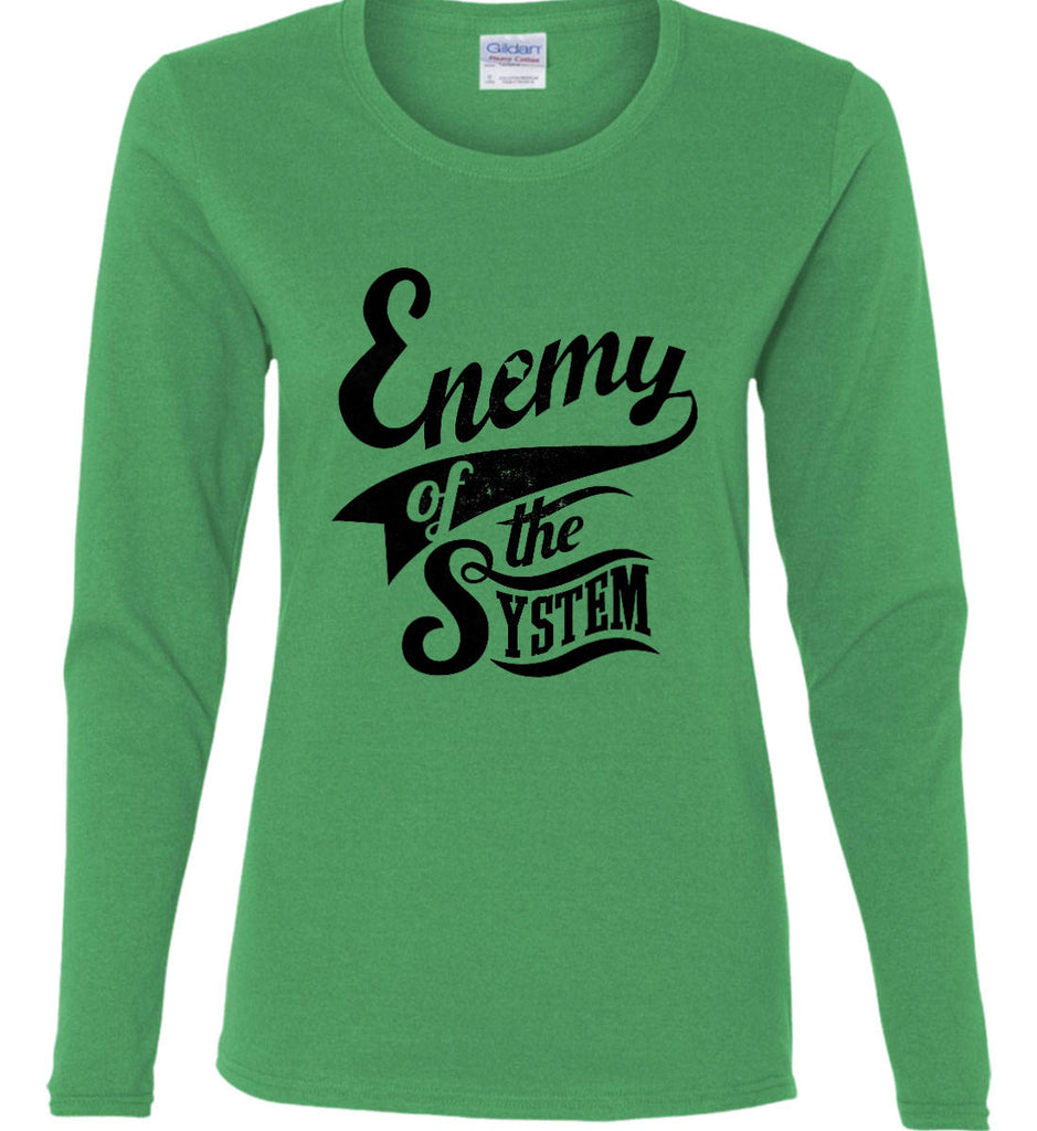 Enemy of The System. Women's: Gildan Ladies Cotton Long Sleeve Shirt.-5