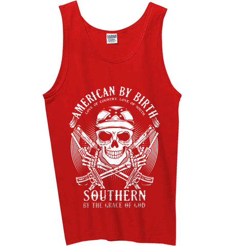 American By Birth. Southern By the Grace of God. Love of Country Love of South. White Print. Gildan 100% Cotton Tank Top.