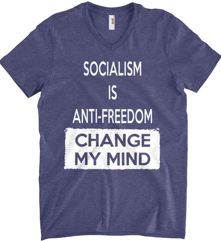 Socialism Is Anti-Freedom - Change My Mind. Anvil Men's Printed V-Neck T-Shirt.