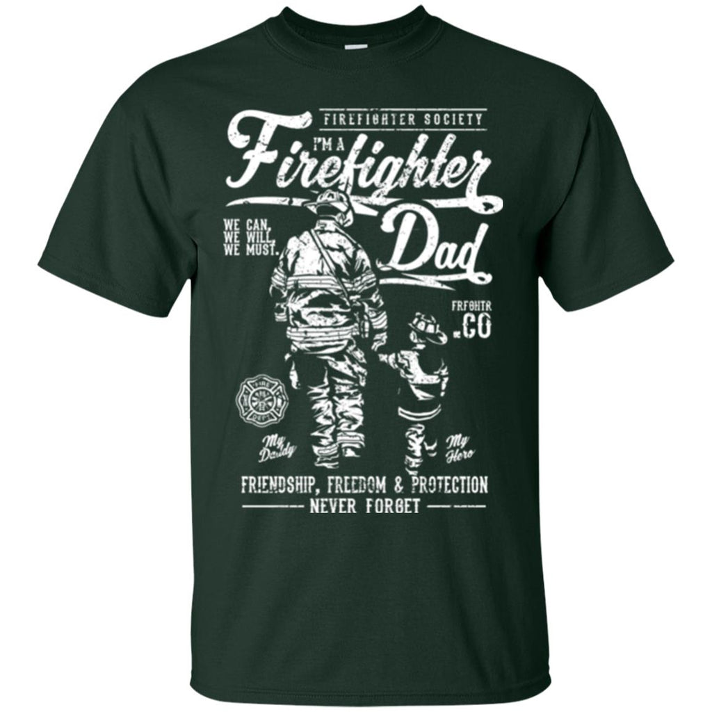 Firefighter Dad. Friendship, Freedom & Protection. White Print. Gildan Ultra Cotton T-Shirt.-9