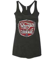 Strength and Courage. Inspiring Shirt. Women's: Next Level Ladies Ideal Racerback Tank.