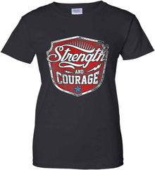 Strength and Courage. Inspiring Shirt. Women's: Gildan Ladies' 100% Cotton T-Shirt.