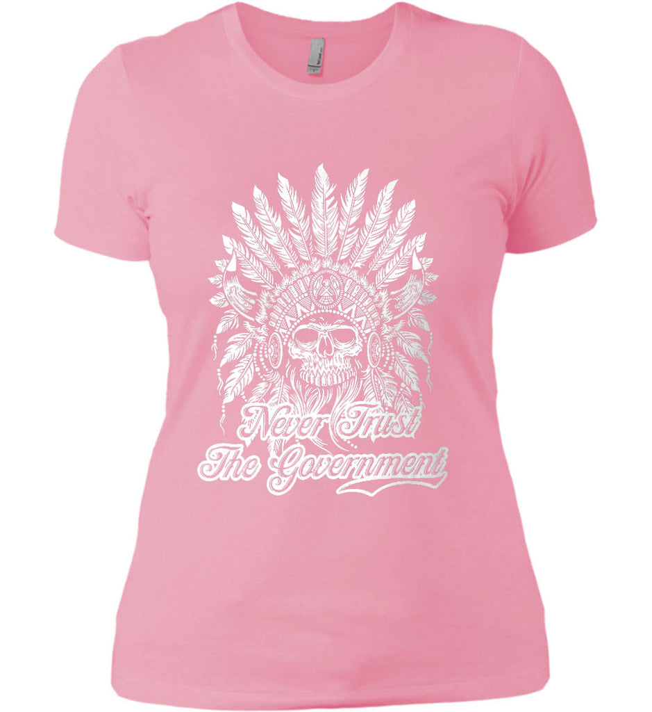 Never Trust the Government. Indian Skull. White Print. Women's: Next Level Ladies' Boyfriend (Girly) T-Shirt.-8