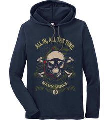 All In, All The Time. Navy Seals. Anvil Long Sleeve T-Shirt Hoodie.
