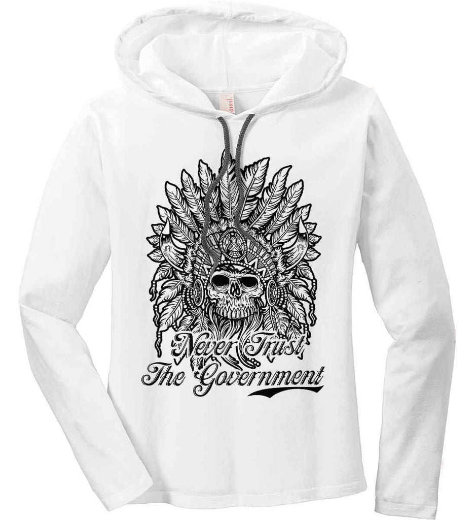Skeleton Indian. Never Trust the Government. Women's: Anvil Ladies' Long Sleeve T-Shirt Hoodie.-1