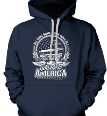 All Gave Some, Some Gave All. God Bless America. White Print. Gildan Heavyweight Pullover Fleece Sweatshirt.