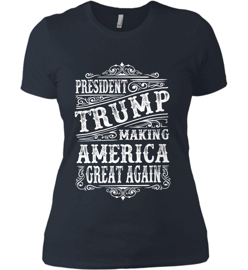 President Trump. Making America Great Again. Women's: Next Level Ladies' Boyfriend (Girly) T-Shirt.-10