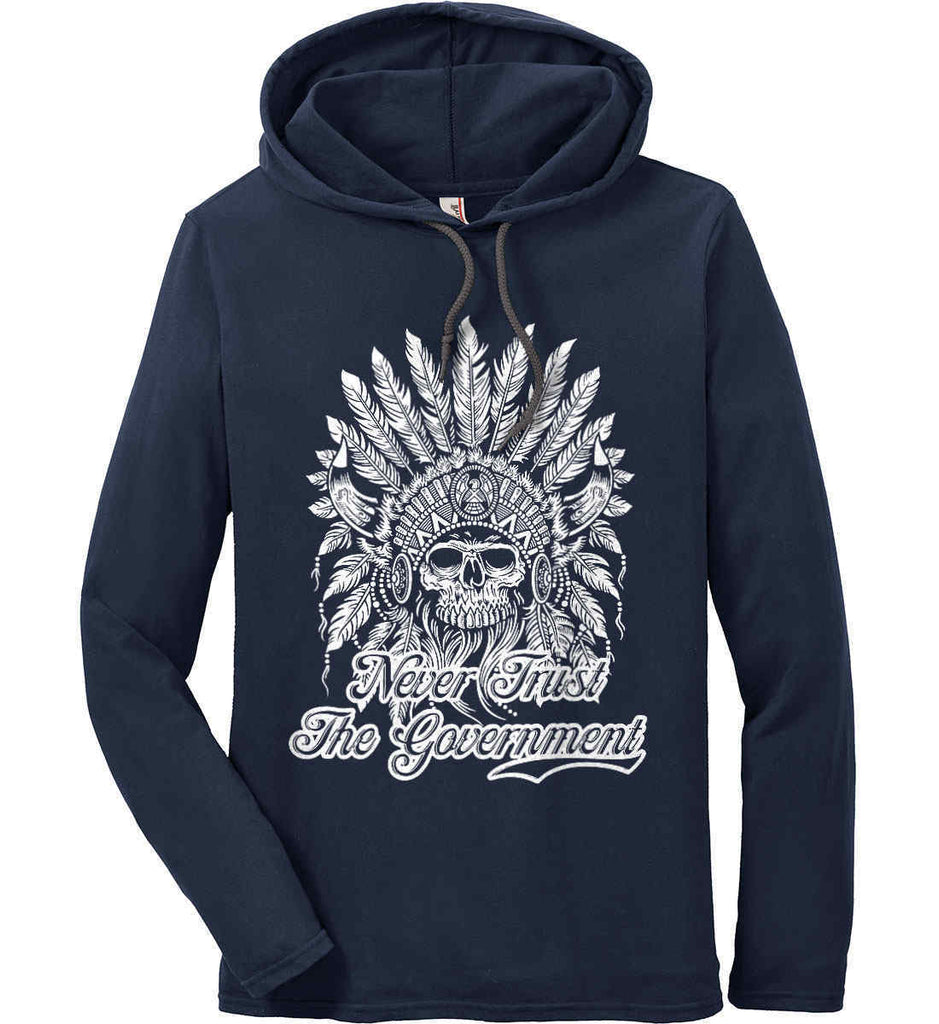 Never Trust the Government. Indian Skull. White Print. Anvil Long Sleeve T-Shirt Hoodie.-6