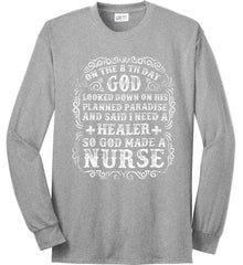 On The 8th Day God Made a Nurse. Port & Co. Long Sleeve Shirt. Made in the USA..