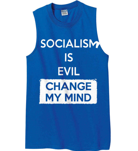 Socialism Is A Evil - Change My Mind. Gildan Men's Ultra Cotton Sleeveless T-Shirt.