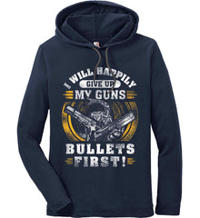 I Will Happily Give Up My Guns. Bullets First. Don't Tread On Me. Anvil Long Sleeve T-Shirt Hoodie.