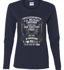 7% of Americans Have Worn a Military Uniform. I am proud to be one of them. Women's: Gildan Ladies Cotton Long Sleeve Shirt.