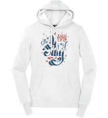 The 4th of July. Ribbon Script. Women's: Sport-Tek Ladies Pullover Hooded Sweatshirt.