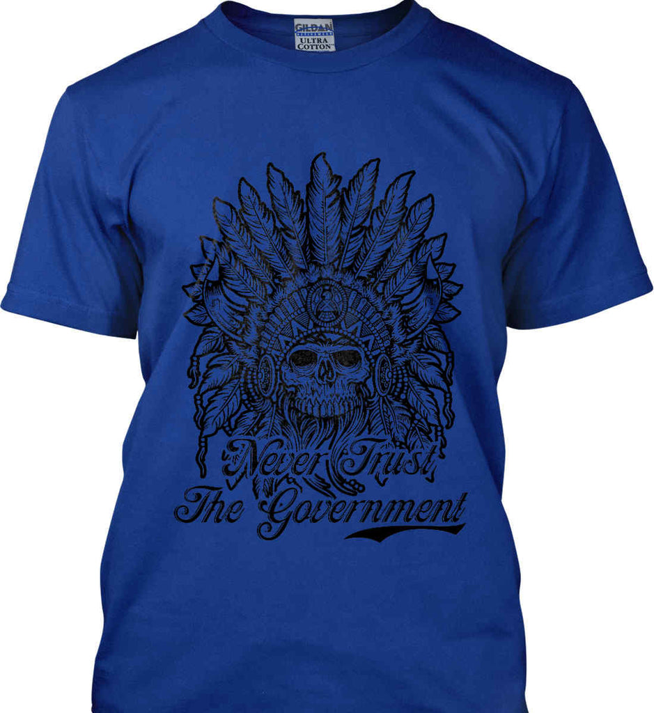Skeleton Indian. Never Trust the Government. Gildan Tall Ultra Cotton T-Shirt.-4
